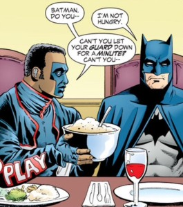 Batman will be dining on his own angst, thanks.