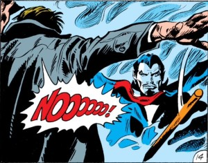 "There is no use fighting it. Read ""Tomb of Dracula!"""