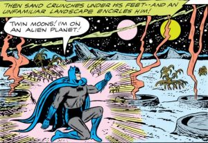 Batman is transported to an alien world.