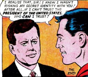 John F. Kennedy and Superman: Super-Friends, for a brief moment.