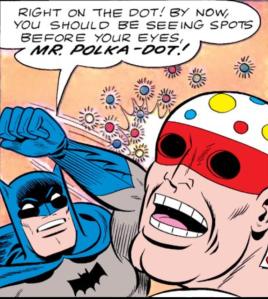 Batman defeats Mr. Polka-Dot.